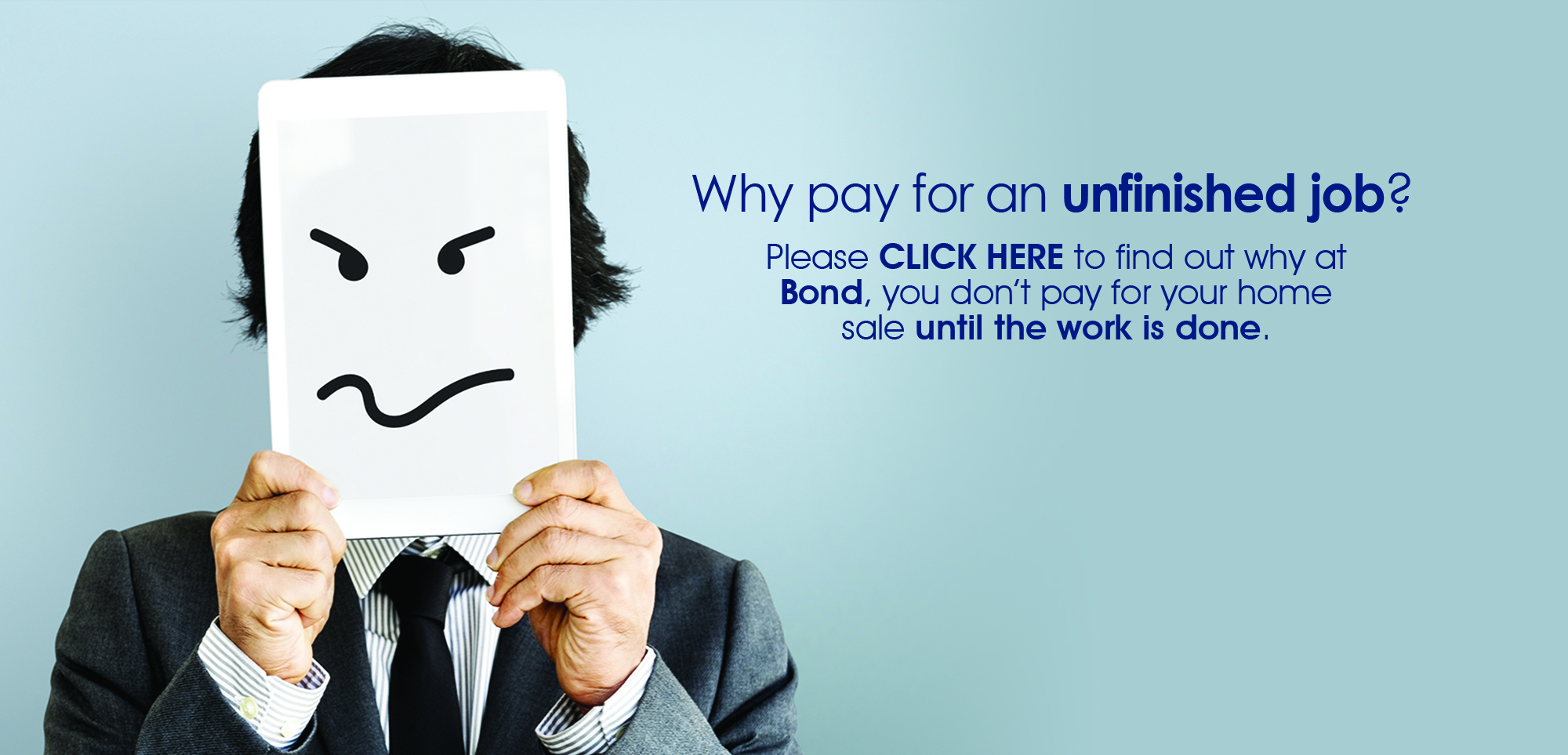 Why pay for an unfinished job?