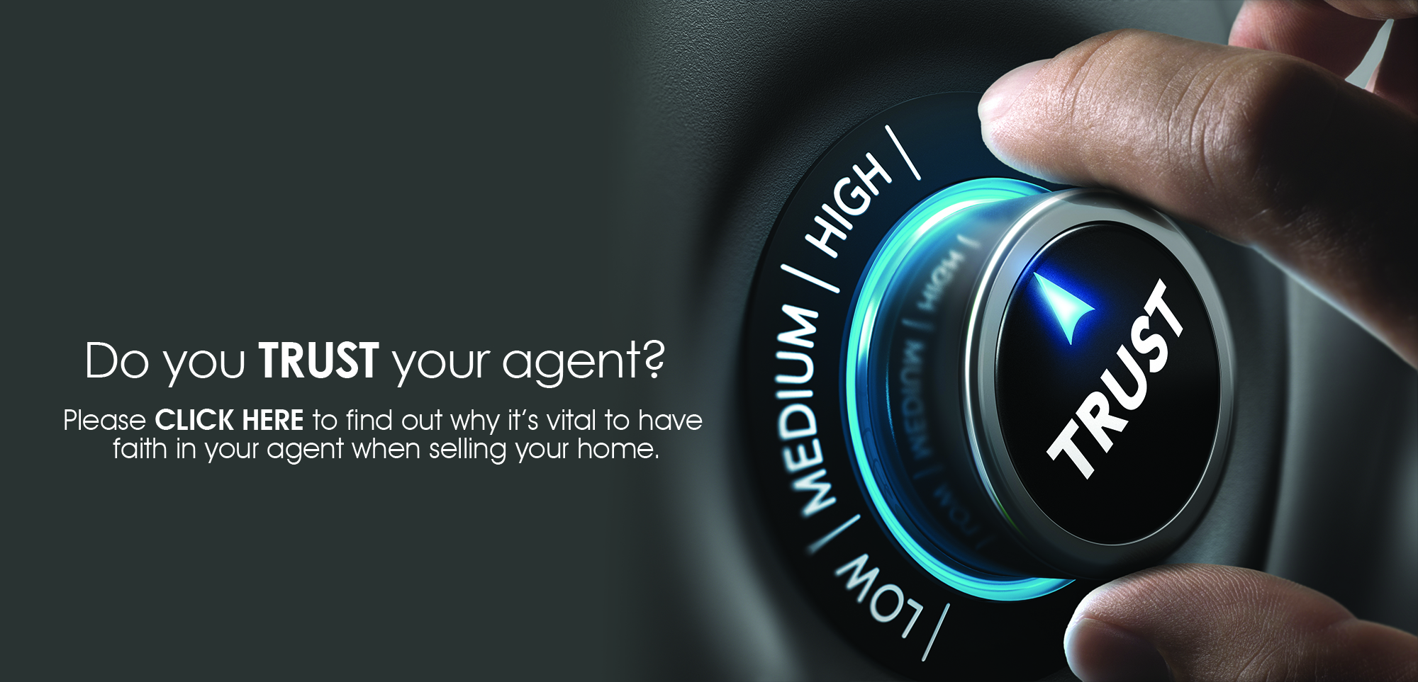 July Campaign - Trust your agent